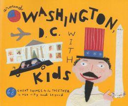 Fodor's Around Washington, D.C. with Kids, 5th Edition