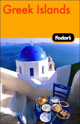 Fodor's Greek Islands, 1st Edition