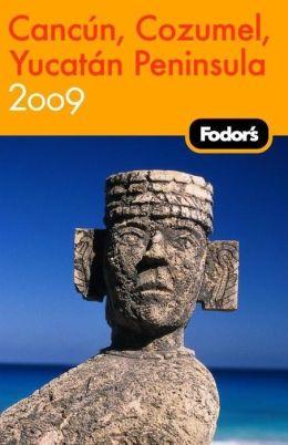 Fodor's Cancun, Cozumel & the Yucatan Peninsula 2009
