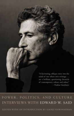 Power, Politics and Culture: Interviews with Edward W. Said