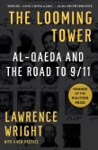 Book Cover Image. Title: The Looming Tower:  Al-Qaeda and the Road to 9/11, Author: Lawrence Wright