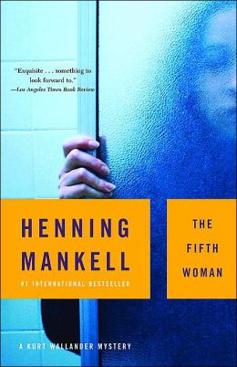 The Fifth Woman (Kurt Wallander Series #6)