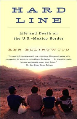 Hard Line: Life and Death on the U. S. - Mexico Border