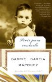 Book Cover Image. Title: Vivir para contarla (Living to Tell the Tale), Author: Gabriel Garcia Marquez