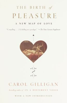 Birth of Pleasure: A New Map of Love