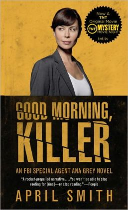 Good Morning, Killer (Ana Grey Series #2)