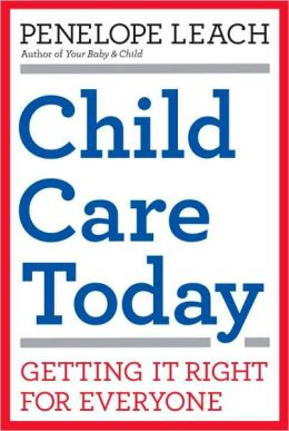 Child Care Today: Getting It Right for Everyone