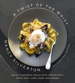 Twist of the Wrist: Quick Flavorful Meals with Ingredients from Jars, Cans, Bags, and Boxes