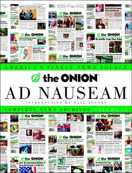 The Onion Ad Nauseam: Complete New Archives