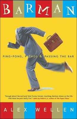 Barman: Ping-Pong, Pathos, and Passing the Bar