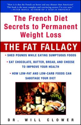 The Fat Fallacy: The French Diet Secrets to Permanent Weight Loss