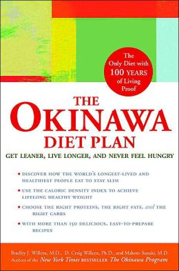 The Okinawa 8-Week Diet Plan: Eat Better, Live Longer, and Never Feel Hungry