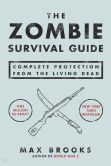 Book Cover Image. Title: The Zombie Survival Guide:  Complete Protection from the Living Dead, Author: Max Brooks