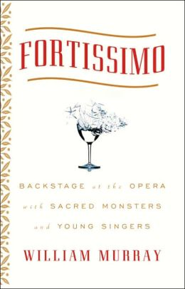 Fortissimo: Backstage at the Opera with Sacred Monsters and Young Singers