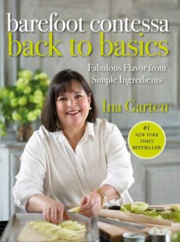 Barefoot Contessa Back to Basics: How to Get Great Flavors from Simple Ingredients
