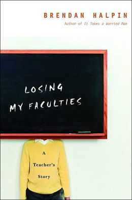 Losing My Faculties: A Teacher's Story