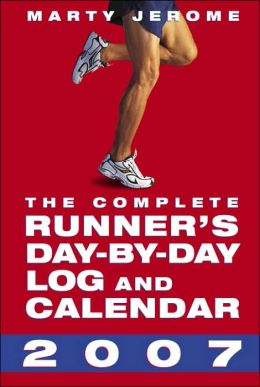 2007 Complete Runner's Day-By-Day Log Engagement Calendar