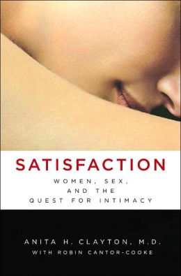 Satisfaction: Women, Sex, and the Quest for Intimacy