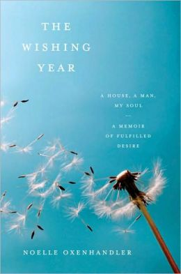 The Wishing Year: A House, a Man, My Soul - A Memoir of Fulfilled Desire