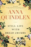 Book Cover Image. Title: Still Life with Bread Crumbs, Author: Anna Quindlen