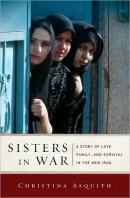 Sisters in War: A Story of Women, Life, and Death in Iraq
