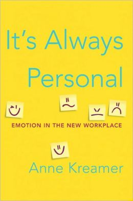 It's Always Personal: Emotion in the New Workplace