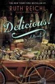 Book Cover Image. Title: Delicious!, Author: Ruth Reichl