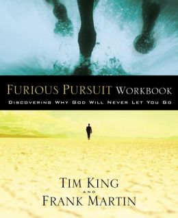 Furious Pursuit Workbook: Discovering Why God Will Never Let You Go