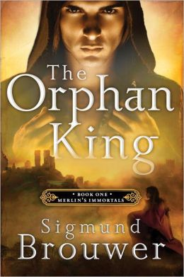 The Orphan King (Merlin's Immortals Series #1)