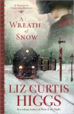 Book Cover Image. Title: A Wreath of Snow:  A Victorian Christmas Novella, Author: Liz Curtis Higgs