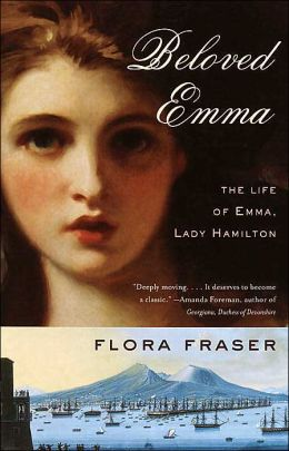 Beloved Emma: The Life of Emma, Lady Hamilton