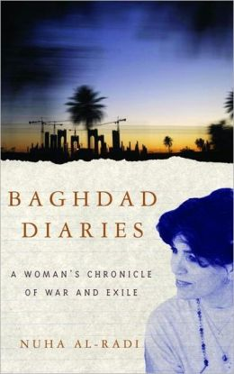 Baghdad Diaries: A Woman's Chronicle Of War And Exile