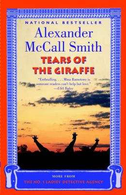 Tears of the Giraffe (No. 1 Ladies' Detective Agency Series #2)