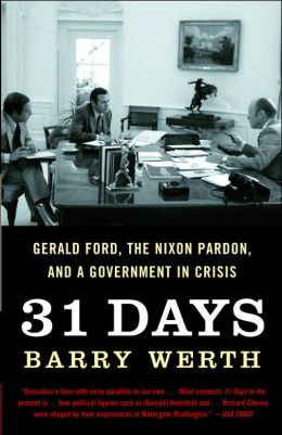 31 Days: Gerald Ford, the Nixon Pardon, and a Government in Crisis