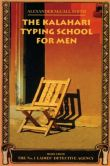 Alexander McCall Smith - The Kalahari Typing School for Men (No. 1 Ladies' Detective Agency Series #4)