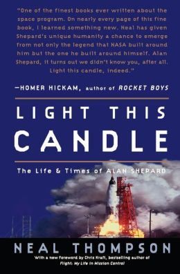 Light This Candle: The Life and Times of Alan Shepard