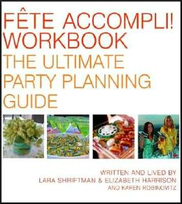 Fete Accompli! Workbook: The Ultimate Party Planning Guide