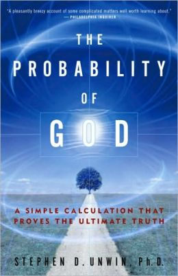 Probability of God: A Simple Calculation That Proves the Ultimate Truth