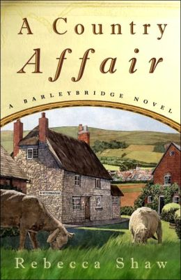 A Country Affair (Barleybridge Series)