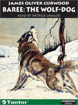 Baree: The Wolf-Dog