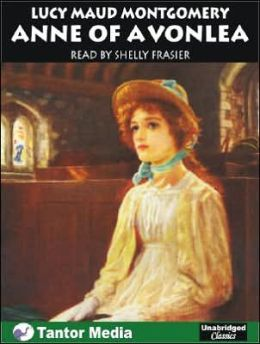 Anne of Avonlea, with eBook (Anne of Green Gables) Lucy Maud Montgomery and Shelly Frasier