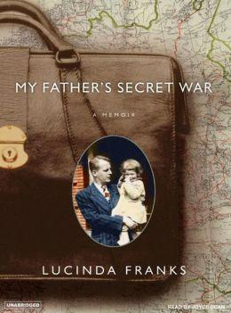 My Father's Secret War: A Memoir