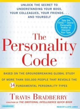 The Personality Code: Unlock the Secret to Understanding Your Boss, Your Colleagues, Your Friends... and Yourself!