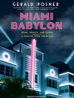 Miami Babylon: Crime, Wealth, and Power---A Dispatch from the Beach