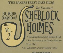 The Baker Street Files: The Essential Sherlock Holmes, Volume 2