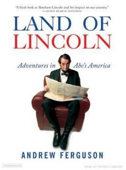 Land of Lincoln: Adventures in Abe's America