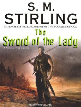 The Sword of the Lady (Emberverse Series #6)