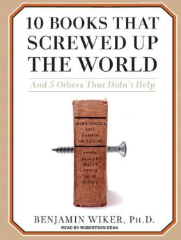 10 Books That Screwed Up the World: 295 94