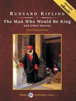 Man Who Would Be King and Other Stories