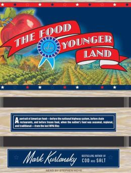 The Food of a Younger Land (Library Edition)